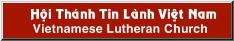 Return to Vietnamese Lutheran Church homepage.